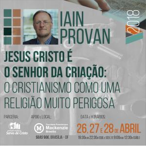 - Jesus Cristo é o Senhor da Criação: o Cristianismo como uma religião muito perigosa